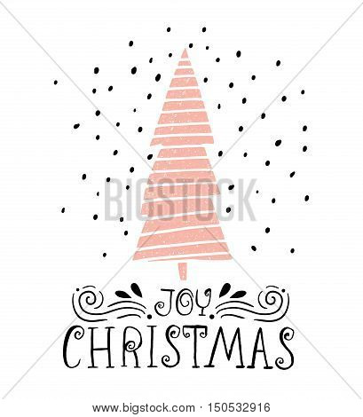 Joy Christmas- winter holiday saying. Hand drawn greeting card with handwritten lettering and Christmas tree on white background. Vector Illustration