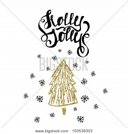Holly Jolly trendy card template. Hand drawn unique lettering. Holiday vector golden glitter Christmas tree isolated on white