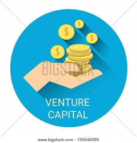 Venture Capital Business Icon Hand With Money Coin Investment Concept Flat Vector Illustration