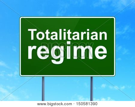 Politics concept: Totalitarian Regime on green road highway sign, clear blue sky background, 3D rendering