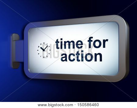 Time concept: Time for Action and Clock on advertising billboard background, 3D rendering