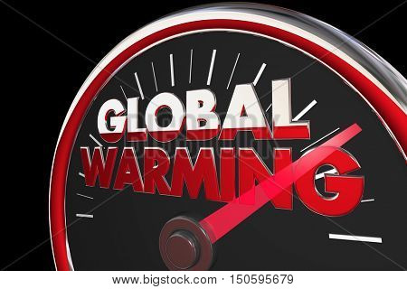 Global Warming Temperatures Rising Climate Change Speedometer 3d Illustration