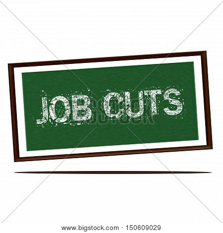 job cuts white wording on Green wood background