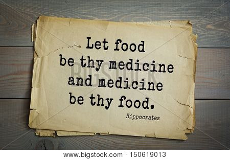 TOP-25. Aphorism by Hippocrates - famous Greek physician and healer.Let food be thy medicine and medicine be thy food.