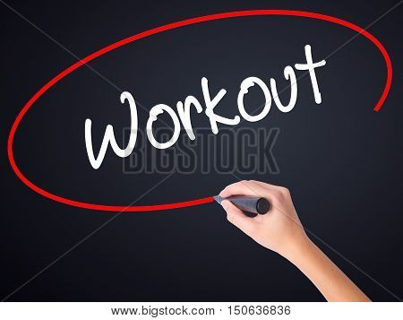 Woman Hand Writing Workout   With A Marker Over Transparent Board