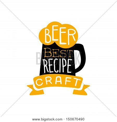 Best Recipe Beer Logo Design Template. Black And Yellow Vector Label With Text And Establishment Date For Brewery Promotion.