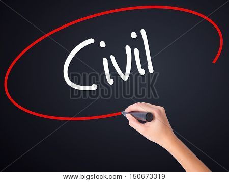 Woman Hand Writing Civil With A Marker Over Transparent Board