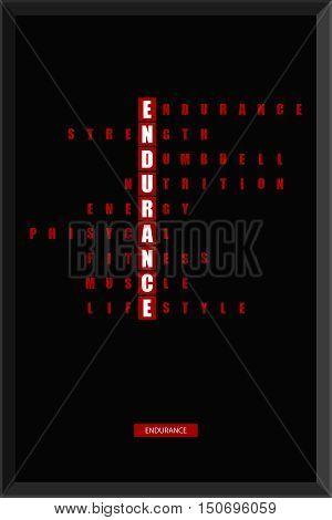 Endurance concept. T-shirt design. Typography. Creative poster design. Motivation.