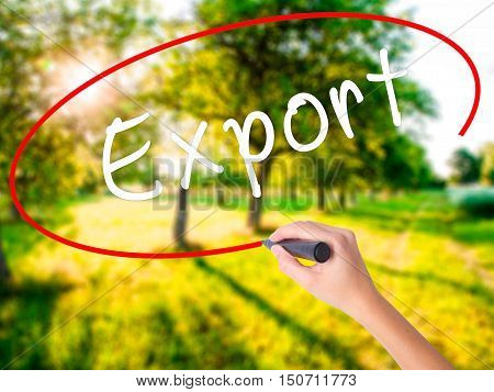 Woman Hand Writing Export With A Marker Over Transparent Board