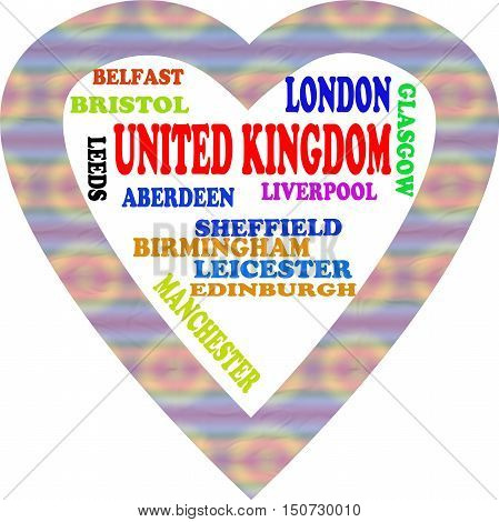 United Kingdom in the Europe and United Kingdom's cities as background,with form of the heart