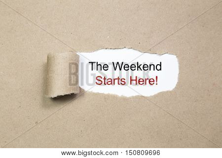 The Weekend Starts Here! message written under torn paper.