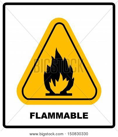 Fire warning sign in yellow triangle. High Flammable Materials, inflammable substances icon. Vector banner isolated on white.
