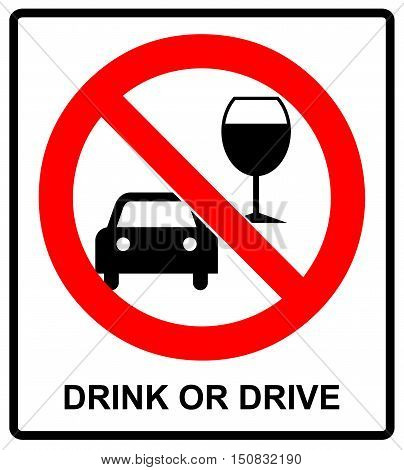 Vector don t drink and drive sign. Drink or drive. Vector warning banner in red circle