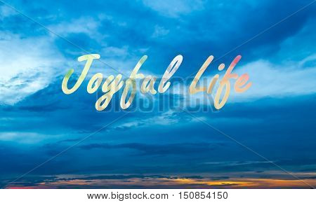 Sunset Sky Background With Joyful Your Life Colorful Clouds Clipping Mask Word