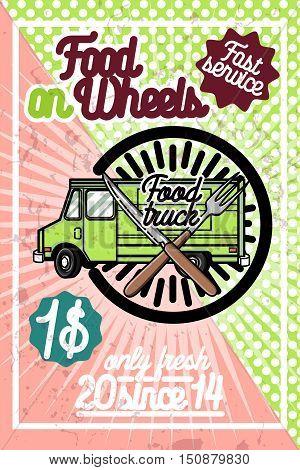 Color vintage Food truck poster. Vector illustration, EPS 10