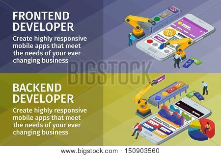 Developing mobile applications flat 3d isometric style. Horizontal banners set web design. Frontend and backend app. People working on startup. 3d crane and robotic arm.