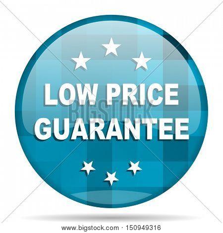 low price guarantee blue round modern design internet icon on white background