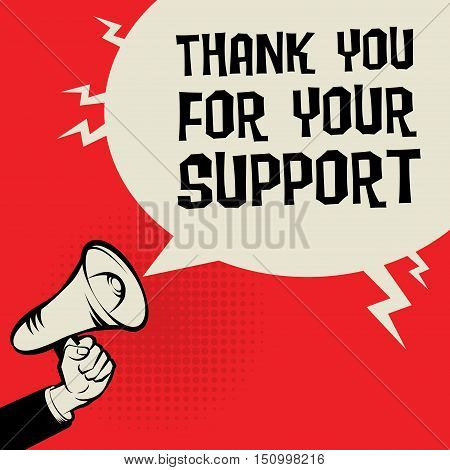 Megaphone Hand business concept with text Thank you For Your Support vector illustration