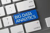 Big Data Analytics Written on Blue Keypad of Aluminum Keyboard. Blue Big Data Analytics Key on Keyboard. Key Big Data Analytics on Modern Keyboard. 3D. poster