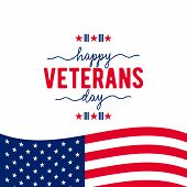 Vector illustration of waving American flag with typography. Happy Veterans Day. November 11th, United state of America, USA veterans day design. Veterans Day poster card celebration design poster