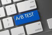 AB Test Keypad. AB Test on Modern Laptop Keyboard Background. AB Test Button on Aluminum Keyboard. Modernized Keyboard Keypad Labeled AB Test. Blue AB Test Button on Keyboard. 3D Illustration. poster