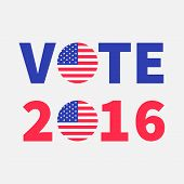 Vote 2016 red blue text Badge button icon with American flag Star and strip President election day. Voting concept. Isolated White background Card Flat design Vector illustration poster
