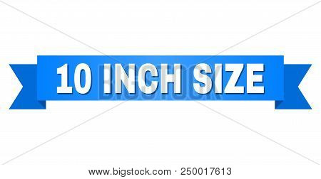 10 Inch Size Text On A Ribbon. Designed With White Caption And Blue Tape. Vector Banner With 10 Inch