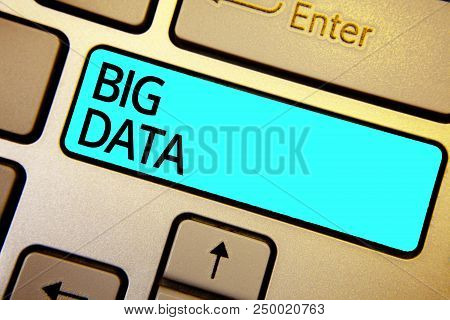 Conceptual Hand Writing Showing Big Data. Business Photo Showcasing Sets That So Complex That Tradit