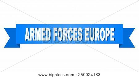 Armed Forces Europe Text On A Ribbon. Designed With White Title And Blue Stripe. Vector Banner With