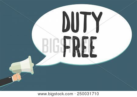 Conceptual Hand Writing Showing Duty Free. Business Photo Showcasing Store Or Establisbhement That S