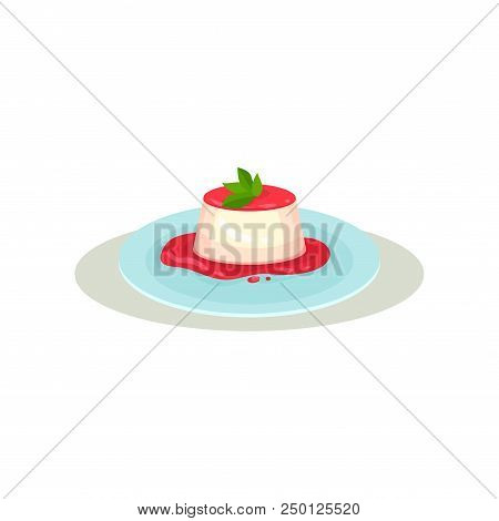 Vanilla Panna Cotta With Strawberry Sauce And Green Leaves On Top. Traditional Dessert Of Italian Cu
