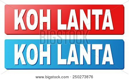 Koh Lanta Text On Rounded Rectangle Buttons. Designed With White Title With Shadow And Blue And Red