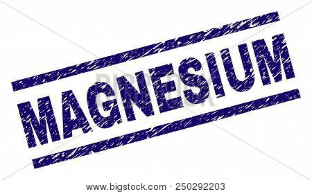 Magnesium Stamp Seal Watermark With Scratced Style. Blue Vector Rubber Print Of Magnesium Text With