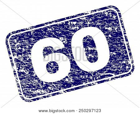 60 Stamp Seal Print With Grunge Texture. Seal Shape Is A Rounded Rectangle With Frame. Blue Vector R