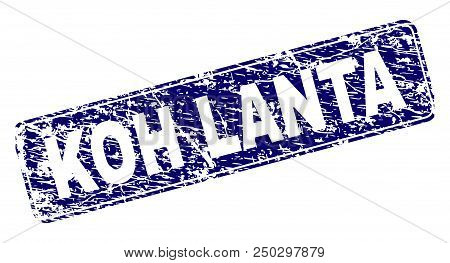 Koh Lanta Stamp Seal Watermark With Grunge Style. Seal Shape Is A Rounded Rectangle With Frame. Blue