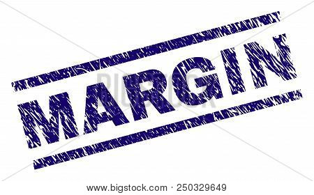 Margin Stamp Seal Watermark With Scratced Style. Blue Vector Rubber Print Of Margin Label With Grung