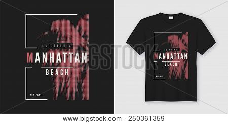 Manhattan Beach T-shirt And Apparel Trendy Design With Styled Palm Tree Silhouette, Typography, Post