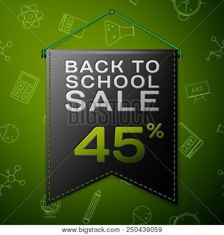 Realistic Black Pennant With Inscription Back To School Sale Forty Five Percent Discounts On Green B