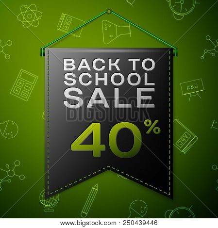 Realistic Black Pennant With Inscription Back To School Sale Forty Percent Discounts On Green Backgr