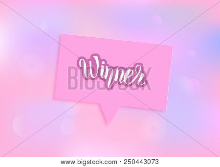 Winner Sticker With Speech Bubble And Pastel Bokeh Background. Winner Card With Handwritten Letterin