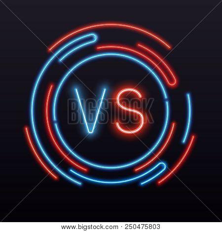 Neon Versus. Vs Symbol Into Round Sign Glint. Confrontation Fight Battle Boxing Mma Championship Gam