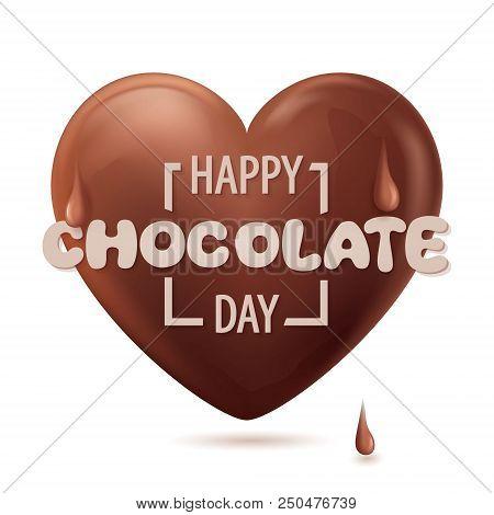 Sweet Chocolate Heart. Happy Chocolate Day Greeting. Menu Food Dessert. Vector Illustration Eps10.