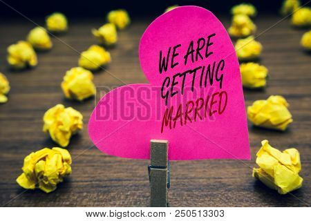Conceptual Hand Writing Showing We Are Getting Married. Business Photo Text Engagement Wedding Prepa