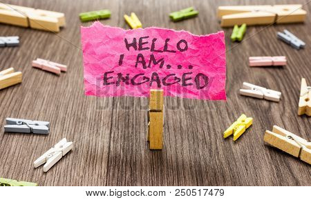 Conceptual Hand Writing Showing Hello I Am... Engaged. Business Photo Showcasing He Gave The Ring We