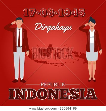 August 17, 1945, Independence Day Of The Republic Of Indonesia. Dirgahayu Is A Long Life For The Ind