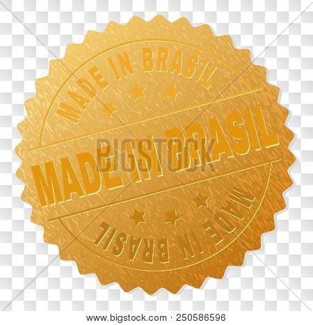 Made In Brasil Gold Stamp Seal. Vector Gold Award Of Made In Brasil Text. Text Labels Are Placed Bet