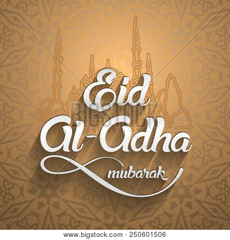 Eid Al-adha, Eid Ul-adha Mubarak. Kurban Bayrami, Kurban Bajram Muslim Festival Of Sacrifice. Greeti