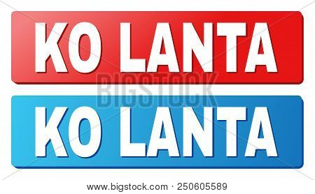 Ko Lanta Text On Rounded Rectangle Buttons. Designed With White Caption With Shadow And Blue And Red