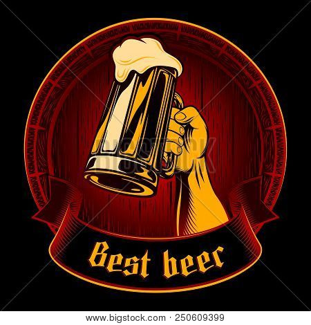 Beer Label With Hand Raised Up Mug Of Beer With Frothy Lager On Barrel Background With Title Inscrip