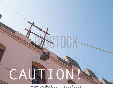 Carefully, At The Top Is A Heavy Full Bucket On An Unreliable Rope. Attention, The Bucket Can Fall O